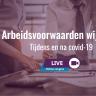 Beeld Online congres: Arbeidsvoorwaarden wijzigen tijdens en na covid-19