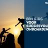 Beeld Gids voor succesvolle onboarding