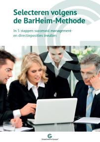 Beeld Selecteren volgens de BarHeim-Methode: In 5 stappen succesvol management- en directieposities invullen